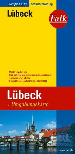 9783827924421: Falk Stadtplan Extra Standardfaltung Lübeck: Mit Ortsteilen von Bad Schwartau, Scharbeutz, Stockelsdorf, Timmendorfer Strand. Straßenverzeichnis mit Postleitzahlen. Standardfaltung