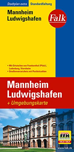 9783827924537: Falk Stadtplan Extra Standardfaltung Mannheim / Ludwigshafen: Mit Ortsteilen von Frankenthal (Pfalz), Ladenburg, Viernheim. Straßenverzeichnis mit Postleitzahlen. Standardfaltung