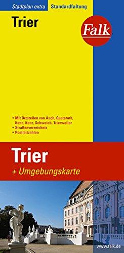 Falk Stadtplan Extra Standardfaltung Trier 1 : 20 000: Mit Ortsteilen von Aach, Gusterath, Kenn, Konz, Schweich, Trierweiler. Straßenverzeichnis mit Postleitzahlen. Standardfaltung (Sheet map)