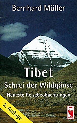9783828004092: Tibet. Schrei der Wildgänse: Neueste Reisebeobachtungen