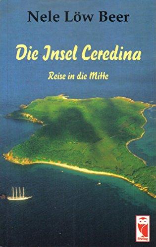 9783828005433: Die Insel Ceredina. Reise in die Mitte (Livre en allemand)