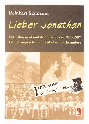 9783828008274: Lieber Jonathan. Ein Fahneneid und drei Karrieren 1917-1997. Erinnerungen für den Enkel - und für andere (Livre en allemand)