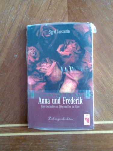 9783828012905: Anna und Frederik: Eine Geschichte um Liebe und Sex im Alter