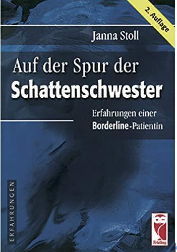 9783828017979: Auf der Spur der Schattenschwester: Erfahrungen einer Borderline-Patientin