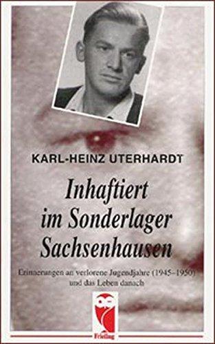 9783828021969: Inhaftiert im Sonderlager Sachsenhausen: Erinnerung an verlorene Jugendjahre (1945-1950) und das Leben danach