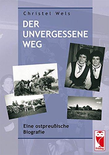 9783828024427: Der unvergessene Weg: Eine ostpreu�ische Biografie