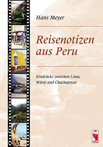 9783828025349: Reisenotizen aus Peru: Eindrücke zwischen Lima, Wüste und Chachapoyas