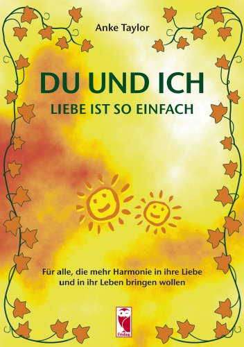 9783828027121: Du und ich - Liebe ist so einfach: F�r alle, die mehr Harmonie in ihre Liebe und in ihr Leben bringen wollen