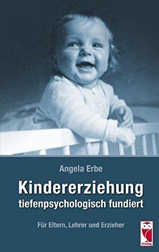 9783828029828: Kindererziehung tiefenpsychologisch fundiert: Für Eltern, Lehrer und Erzieher