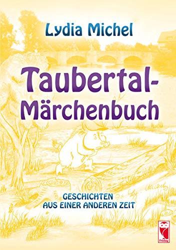9783828031531: Taubertal-Märchenbuch: Geschichten aus einer anderen Zeit
