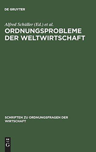 Ordnungsprobleme der Weltwirtschaft: Alfred Schuller, H. Jorg Thieme