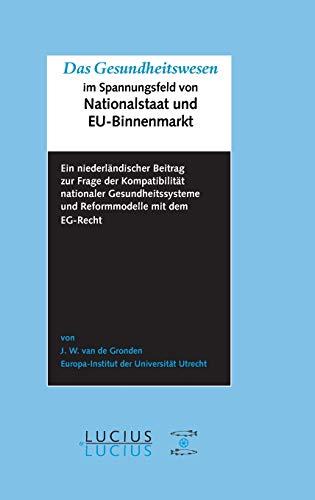 Das Gesundheitswesen im Spannungsfeld von Nationalstaat und EU-Binnenmarkt: Johan W. van de Gronden