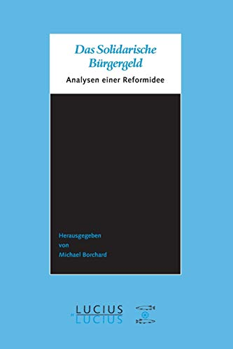 9783828203938: Das Solidarische Bürgergeld: Analysen Einer Reformidee (German Edition)