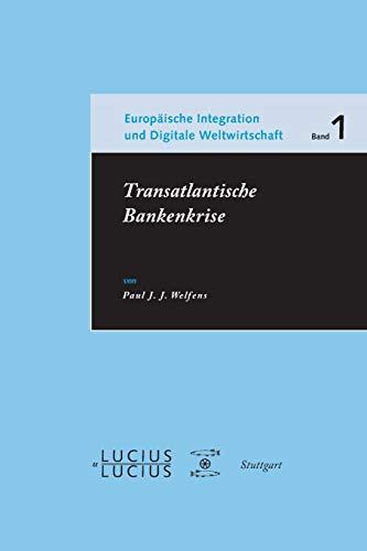 Transatlantische Bankenkrise: Paul J. J. Welfens