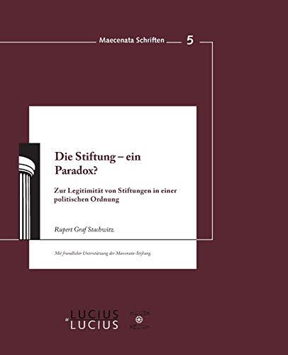 Die Stiftung - ein Paradox?: Rupert Strachwitz
