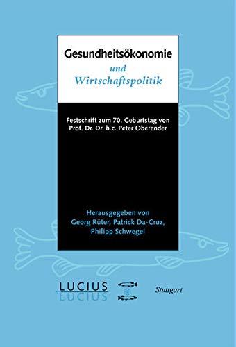 9783828205437: Gesundheitsökonomie und Wirtschaftspolitik: Festschrift zum 70. Geburtstag von Prof. Oberender
