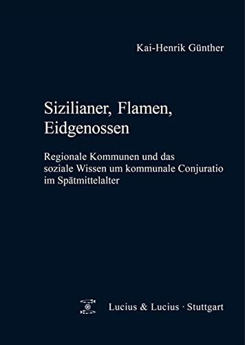 Sizilianer, Flamen, Eidgenossen: Kai-Henrik Günther