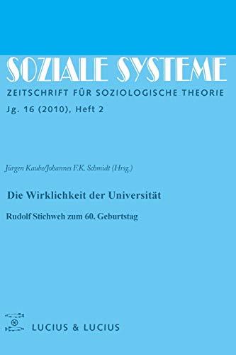 9783828205604: Die Wirklichkeit der Universität: Rudolf Stichweh zum 60. Geburtstag