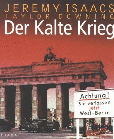 9783828450134: Der Kalte Krieg. Eine illustrierte Geschichte 1945 - 1991