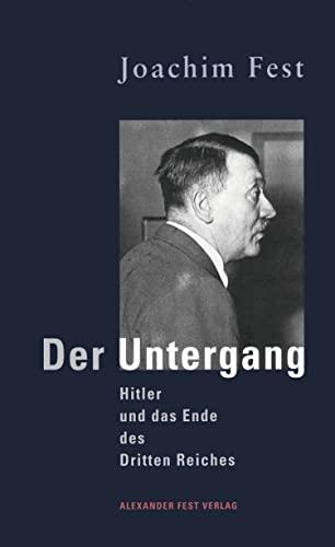 9783828601727: Der Untergang: Hitler Und Das Ende Des Dritten Reiches: Eine Historische Skizze