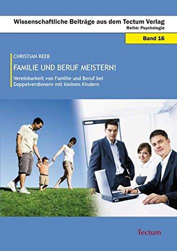 9783828820197: Familie und Beruf meistern!: Vereinbarkeit von Familie und Beruf bei Doppelverdienern mit kleinen Kindern