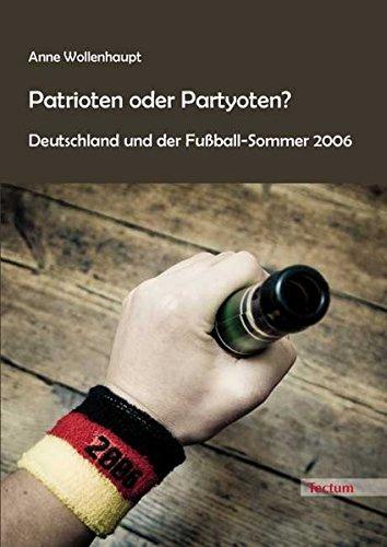 9783828820241: Patrioten oder Partyoten?: Deutschland und der Fußball-Sommer 2006