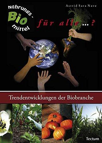 9783828820685: Bio-Nahrungsmittel für alle ... ?: Trendentwicklungen der Biobranche