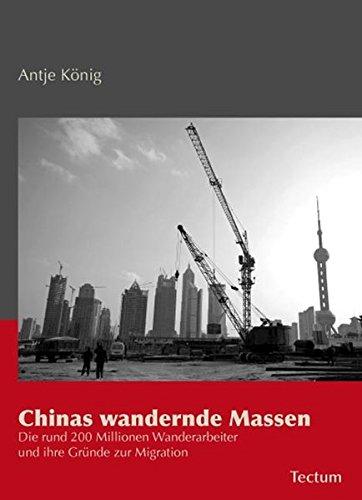 9783828821392: Chinas wandernde Massen: Die rund 200 Millionen Wanderarbeiter und ihre Gr�nde zur Migration