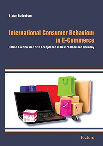 9783828821897: International Consumer Behaviour in E-Commerce: Online Auction Web Site Acceptance in New Zealand and Germany