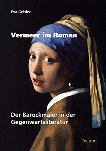 9783828822054: Vermeer im Roman: Der Barockmaler in der Gegenwartsliteratur