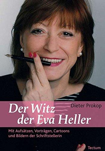 9783828823006: Der Witz der Eva Heller: Mit Aufsätzen, Vorträgen, Cartoons und Bildern der Schriftstellerin