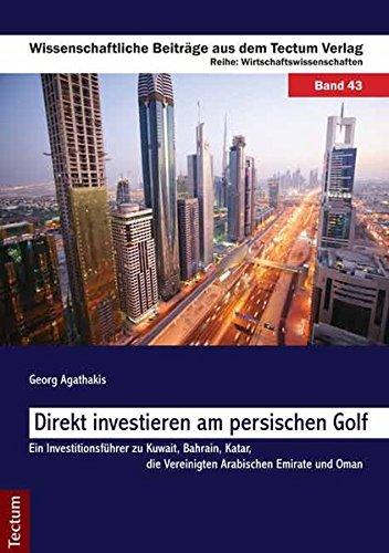 9783828823235: Direkt investieren am persischen Golf: Ein Investitionsführer zu Kuwait, Bahrain, Katar, die Vereinigten Arabischen Emirate und Oman