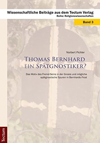 Thomas Bernhard ein Spätgnostiker? - Norbert Pichler