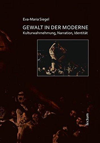 9783828823617: Gewalt in der Moderne: Kulturwahrnehmung, Narration, Identität