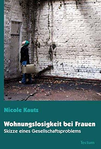 9783828823761: Wohnungslosigkeit bei Frauen: Skizze eines Gesellschaftsproblems