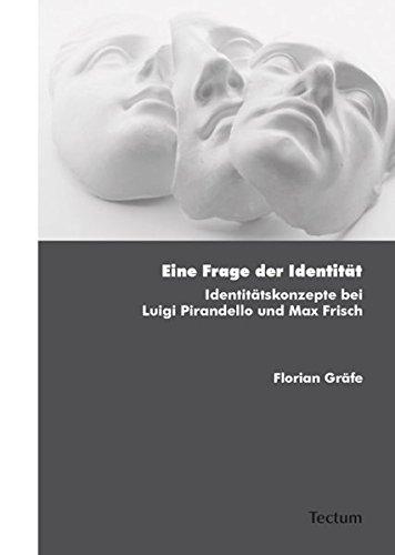 9783828824294: Eine Frage der Identität: Identitätskonzepte bei Luigi Pirandello und Max Frisch