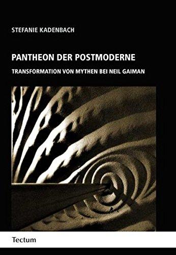 Pantheon der Postmoderne : Transformation von Mythen bei Neil Gaiman - Stefanie Kadenbach