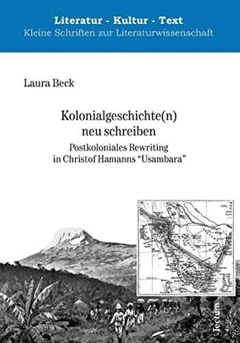 9783828825468: Kolonialgeschichte(n) neu schreiben: Postkoloniales Rewriting in Christof Hamanns