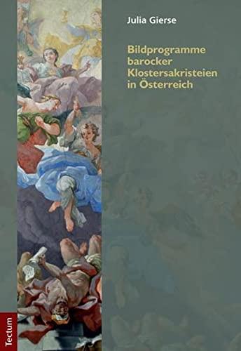 Bildprogramme barocker Klostersakristeien in Österreich: Julia Gierse
