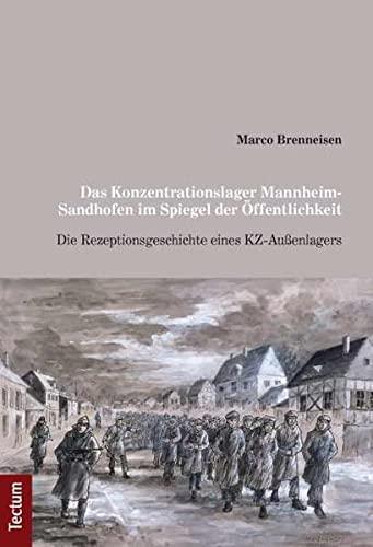 9783828826250: Das Konzentrationslager Mannheim-Sandhofen im Spiegel der �ffentlichkeit: Die Rezeptionsgeschichte eines KZ-Au�enlagers