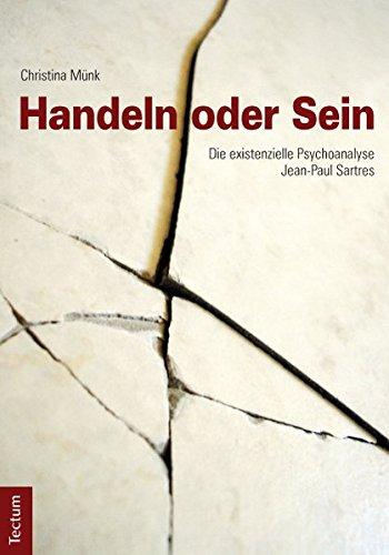 9783828826540: Handeln oder Sein: Die existenzielle Psychoanalyse Jean-Paul Sartres