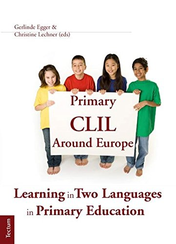 Primary CLIL Around Europe: Learning in Two Languages in Primary Education (Paperback)