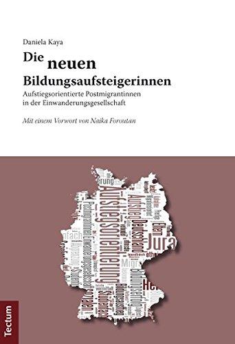 9783828828049: Die neuen Bildungsaufsteigerinnen: Aufstiegsorientierte Postmigrantinnen in der Einwanderungsgesellschaft