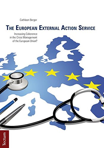 9783828829428: The European External Action Service: Increasing Coherence in the Crisis Management of the European Union?