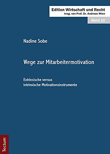9783828829527: Wege zur Mitarbeitermotivation: Extrinsische versus intrinsische Motivationsinstrumente