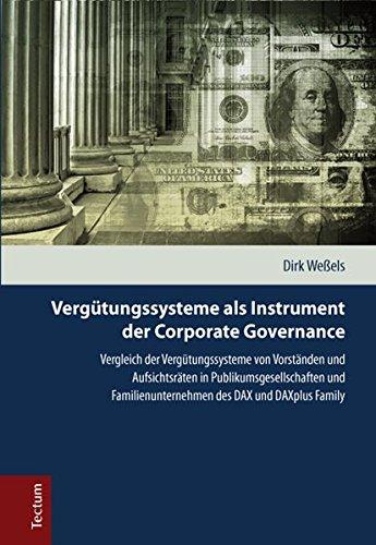 Vergütungssysteme als Instrument der Corporate Governance: Dirk Weßels