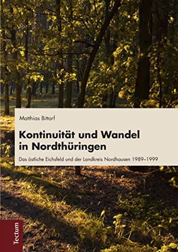 Kontinuität und Wandel in Nordthüringen: Das östliche: Matthias Bittorf