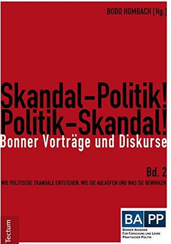 9783828830776: Skandal-Politik! Politik-Skandal!: Wie politische Skandale entstehen, wie sie ablaufen und was sie bewirken