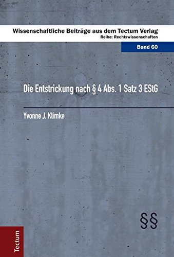 Die Entstrickung nach § 4 Abs. 1 Satz 3 EStG: Yvonne J. Klimke