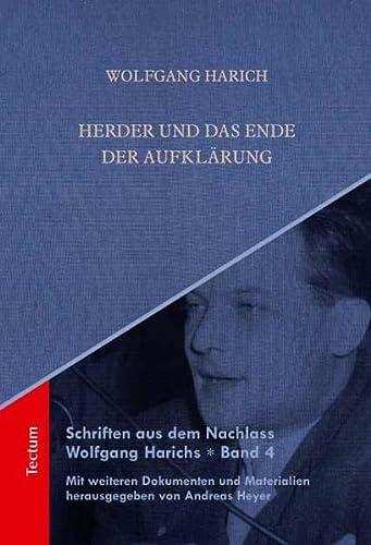 Schriften aus dem Nachlass Wolfgang Harichs: Herder und das Ende der Aufklärung: Tectum Verlag
